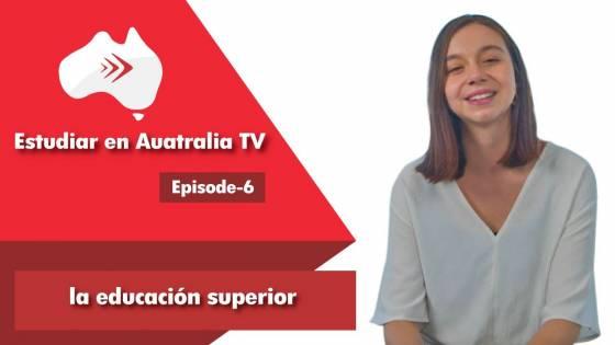 Ep 6: La educación superior o estudios universitarios en Australia